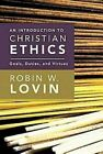 an Introduction to Christian Ethics Goals Duties and Virtues 9780687467365