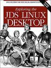 Exploring the JDS Linux Desktop by Tom Adelstein, Sam Hiser (Paperback, 2004)