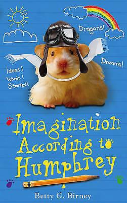 1 of 1 - Birney, Betty G., Imagination According to Humphrey (Humphrey the Hamster), Very