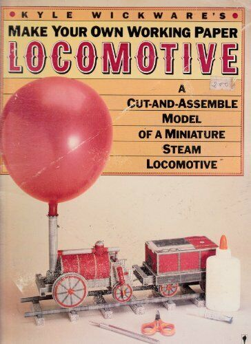 Make your own working paper locomotive, Wickware, Kyle, Used; Good Book