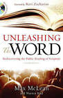 Unleashing the Word: Rediscovering the Public Reading of Scripture by Max McLean, Warren Bird (Paperback, 2009)
