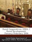 Rural Cooperatives USDA / Rural Development January/february 2004 9781287194460