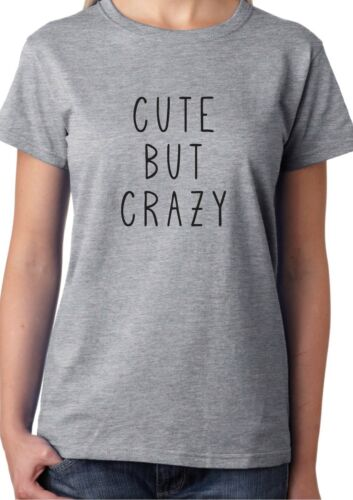 CUTE BUT CRAZY T-shirt Top Fashion Funny Gift Valentine Christmas Lover