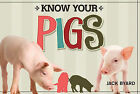 Know Your Pigs by Jack Byard (Paperback / softback, 2012)