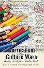 Curriculum and the Culture Wars: Debating the Bible's Place in Public Schools by Peter Lang Publishing Inc (Paperback, 2014)