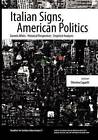 Italian Signs, American Politics: Current Affairs, Historical Perspectives, Empirical Analyses by John D. Calandra Italian-American Institute (Paperback / softback, 2012)