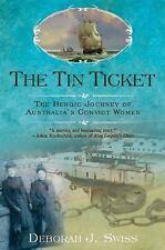 The Tin Ticket: The Heroic Journey of Australia's Convict Women-ExLibrary
