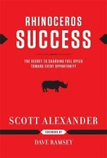 Rhinoceros Success : The Secret to Charging Full Speed Toward Every...