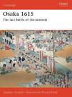 Osaka 1615: The Last Battle of the Samurai by Stephen Turnbull (Paperback, 2006)
