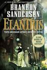 Elantris: Tenth Anniversary Author's Definitive Edition by Brandon Sanderson (Hardback, 2015)