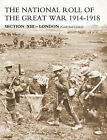 NATIONAL ROLL OF THE GREAT WAR Section XIII - London: (South East London) by Naval & Military Press Ltd (Paperback, 2006)