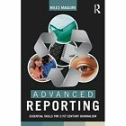 Advanced Reporting: Essential Skills for 21st Century Journalism by Miles Maguire (Paperback, 2014)