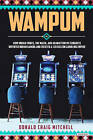 Wampum: How Indian Tribes, the Mafia, and an Inattentive Congress Invented Indian Gaming and Created a $28 Billion Gambling Empire by Donald Mitchell (Hardback, 2016)