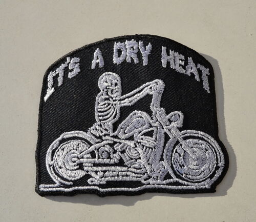 Biker Chopper it /'s a DRY HEAT Patch SKULL aufbügler Harley ricamate Iron on