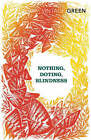 Nothing ,  Doting ,  Blindness by Henry Green (Paperback, 2008)