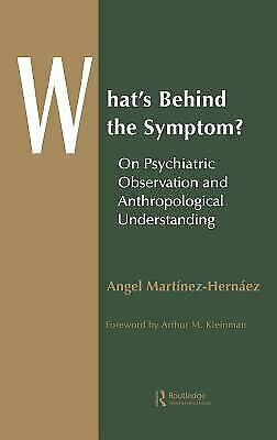 What's Behind the Symptom? : On Psychiatric Observation and Anthropological Unde
