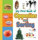 My First Book of Opposites & Sorting by Sterling Publishers (Hardback, 2013)
