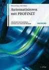 Automatisieren Mit PROFINET: Industrielle Kommunikation Auf Basis Von Industrial Ethernet by Mark Metter, Raimond Pigan (Hardback, 2008)