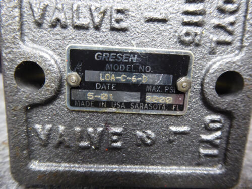GRESEN HYDRAULICS VALVE LOA-C-6-D NEW