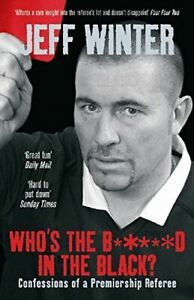 Very-Good-Who-039-s-the-B-d-in-the-Black-Confessions-of-a-Premiership-Referee