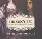 The King's Bed: Sex and Power in the Court of Charles II by Don Jordan, Michael Walsh (CD-Audio, 2016)