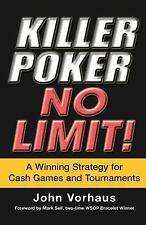 Killer Poker No Limit: A Winning Strategy for Cash Games and Tournaments
