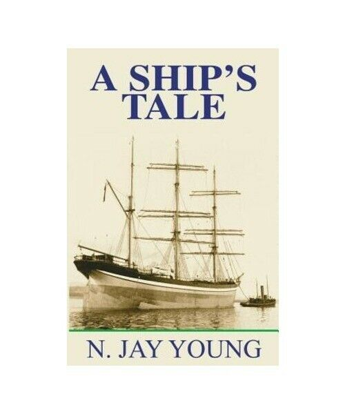 N. Jay Young A Ship''s Tale