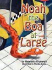 Noah the Boa at Large by Henrietta Krumpett (Hardback, 2011)