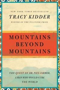 Mountains-Beyond-Mountains-The-Quest-of-Dr-Paul-Farmer-a-Man-Who-Would-Cure