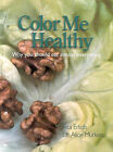 Colour ME Healthy: Why You Should Eat Almost Everything by Alice Murkies, Rita Erlich (Paperback, 2001)