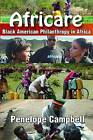 Africare: Black American Philanthropy in Africa by Penelope Campbell (Paperback, 2013)