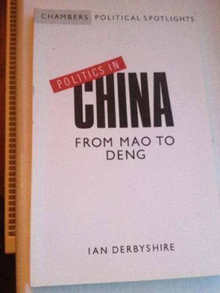 Politics in China: From Mao to Deng (Chambers political spotlights)