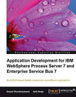Application Development for IBM WebSphere Process Server 7 and Enterprise Service Bus 7 by Swami Chandrasekaran, Salil Ahuja (Paperback, 2010)