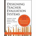 Designing Teacher Evaluation Systems: New Guidance from the Measures of Effective Teaching Project by Kerri A. Kerr, Thomas Kane, Robert C. Pianta (Hardback, 2014)