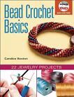 Bead Crochet Basics von Candice Sexton (2014, Gebundene Ausgabe)