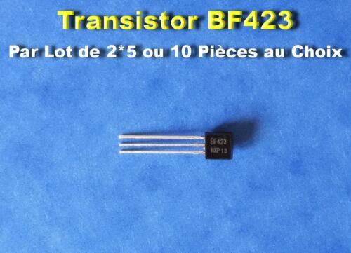 BF423 *** *** LOT AU CHOIX DE 2 5 OU 10 TRANSISTORS NPN TO92//250V