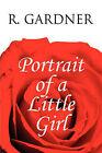 Portrait of a Little Girl by R Gardner (Paperback / softback, 2009)