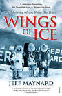Wings of Ice: The Mystery of the Polar Air Race by Jeff Maynard (Paperback, 2010)