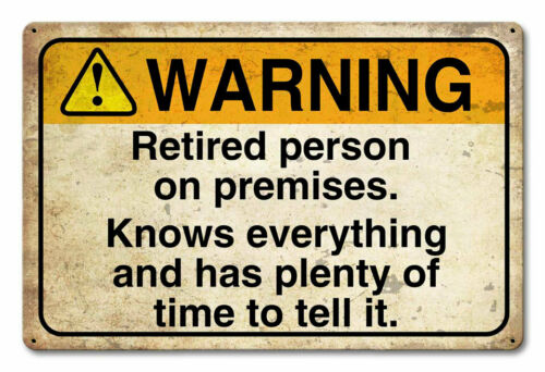 VINTAGE SIGN Retired Person On Premises 18 x 12