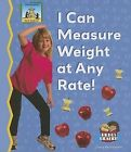 I Can Measure Weight at Any Rate by Tracy Kompelein (Hardback, 2006)