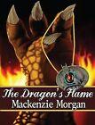 The Dragon's Flame by MacKenzie Morgan (Paperback / softback, 2013)