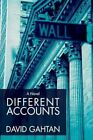 Different Accounts 9780595489220 by David Gahtan Hardback
