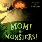 Mom! the Monsters! by Parragon Books (Hardback, 2015)