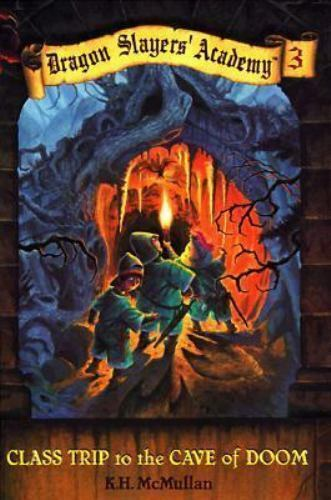 Class Trip to the Cave of Doom (Dragon Slayers' Academy, Book #3) by McMullan,