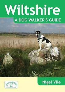 Wiltshire-a-Dog-Walker-039-s-Guide-Paperback-by-Vile-Nigel-Brand-New-Free-P-amp-P