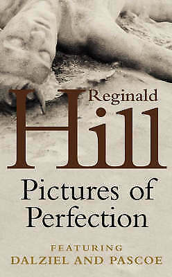 """AS NEW"" Hill, Reginald, Pictures of Perfection (Dalziel and Pascoe), Book"