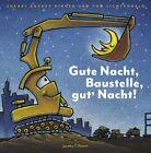 Gute Nacht, Baustelle, gut' Nacht! von Sherri Duskey Rinker und Tom Lichtenheld (2014, Gebundene Ausgabe)