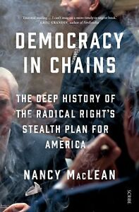 Democracy-in-Chains-The-Deep-History-of-the-Radical-Right-039-s-Stealth-Plan-for-Am