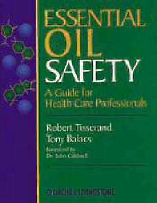 1 of 1 - Essential Oil Safety: A Guide for Health Care Professionals-ExLibrary