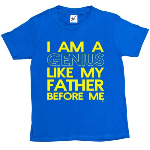 Girls T-Shirt I Am A Genius Like My Father Before Me Funny  Kids Boys